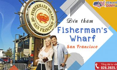 Chinh phục Fisherman's Wharf, San Francisco